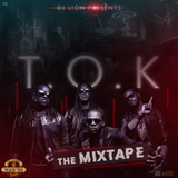 T.O.K MIXTAPE BY DJ LION & WAY UP CR