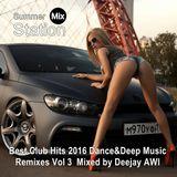 Summer Mix Station ★ Best Club Dance&Deep Music Remixes 2016 Vol 3 ★ Mixed by Deejay AWI