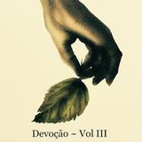 Devoção ~ Vol III