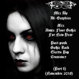Mix Dance Floor Gothic For New Year (Part 3) Novembre 2018 By Dj-Eurydice