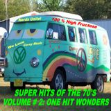 SUPER HITS OF THE 70'S VOLUME # 2: ONE HIT WONDERS: NERDS UNITE, WE LOVE CORNY MUSIC (HIGH FRUCTOSE)