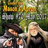 Under The Mason's Apron Folk Show #70 MAY 2017