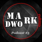 Mad Work Podcast #5 - Mixed by Mark Krowd