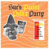Sue's Parlor Polka Party
