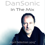 "DanSonic In The Mix ""April Selection 2015"""