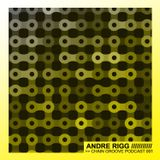 "Andre Rigg - Chain Groove Podcast 001""Mexico to Ibiza"""