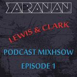 Lewis & Clark™ - Podcast Mixshow Episode 1