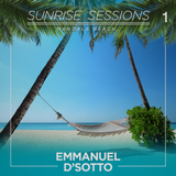 Cancun Sunrise Sessions 2015 Mixed By Emmanuel D' Sotto (Episode 01)