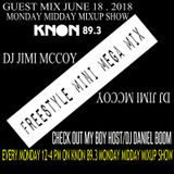 FREESTYLE MINI MEGA MIX JUNE 2018 DJ JIMI MCCOY ! GUEST MIX KNON 89.3 MONDAYMIDDAY MIXUP SHOW