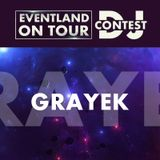 Grayek @ EVENTLAND ON TOUR DJ CONTEST @ Eventland Radio 1