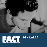 FACT Mix 14: Lukid