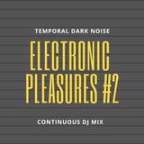 Electronic Pleasures #2