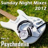 Sunday Night Mixes, 2012: Part 30 - Psychedelia