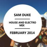 Sam Duke - House and Electro Mix - February 2014