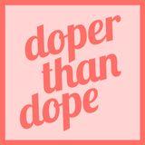 Doper Than Dope No. 21