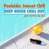 Poolside Sunset Chill Deep House Chill Out (August 2017) - Jon Vertis