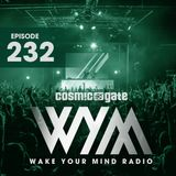 WAKE YOUR MIND 232 - Cosmic Gate