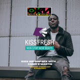 KISS Hip Hop Mix Hip Hop R&B @DJCHRISKMARTIN