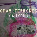 Omar Terrones (AUXON) - Momentum - episode #5