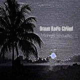 "Ocean Radio Chilled ""Midnight Silhouettes"" 9-17-17"