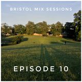 Bristol Mix Sessions - Episode 10