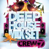 Crew 7 - Deep House Mix Set - No.1