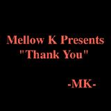 "Mellow K Presents ""Thank You"""