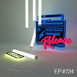 REELAX pres RELEASE RADIO #724 #RELEASEOFTHEWEEK #THEUNDERGROUNDPULSE