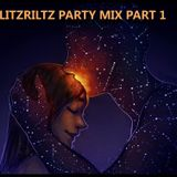 LitzRiltz Party Mix  Part 1