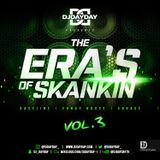 @DJDAYDAY_ / The Era's Of Skankin Vol 3 [Bassline, Funky House & Garage]