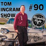 Tom Ingram Show #90