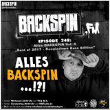 BACKSPIN FM # 348 - Alles BACKSPIN Vol. 6 (Best of 2017 - Boogiedown Base Edition)