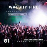 Walshy Fire - RiddimStream Vol. 8 (Mix)(December, 2015)