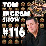 Tom Ingram Show #116