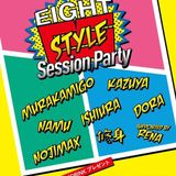 EIGHT STYLE Session Party DJ NOJIMAX HIPHOP R&B DANCEMUSIC編 2019/04/10