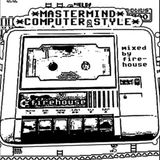 Mastermind Computer Style vol. 1 by FIREHOUSE ( Lobotomy Sound Archive )