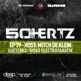 50:HERTZ #079 Host: MITCH DE KLEIN / Guest: SISKO ELECTROFANATIK (Diesel FM & Deep Radio)