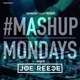 #MondayMashup mixed by Joe Reece