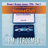 FM STROEMER - Heaven Soundbites HouseClub Drome I Bremen Januar 1996 - Part 1 | www.fmstroemer.de