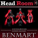 BenMart @ Head Room 14-12-12 Tech-House