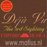 Emporio Musica presents Deja Vu (The 3rd Sighting)