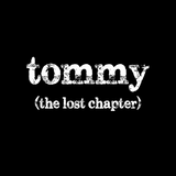 tommy - the lost chapter