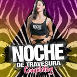 Noche de Travesura Compilation Vol. 4
