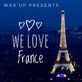 Wax'Up presents We Love France