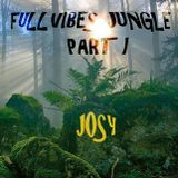 FullVibes Jungle Part I