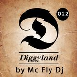 DIGGYLAND PODCAST 022 By Mc Fly Dj
