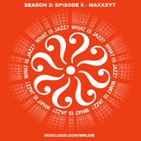 What Is Jazz? with MaxxxyT (Season 2: Episode 5)