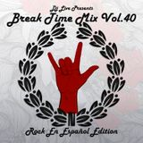 Break Time Mix Vol.40 (Rock en Español Edicion)