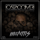 CATACOMB LIVE #001 Feat. MENTTIS