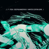 J.F.FERA-Deep&Dangerous - Winter 2016.